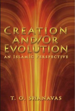 Evolution and /Or Creation: An Islamic Perspective