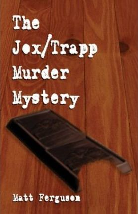 The Jox/Trapp Murder Mystery