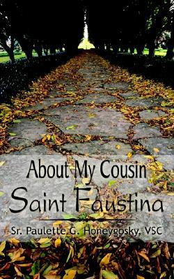 About My Cousin Saint Faustina