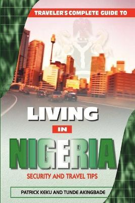 Astrosadventuresbookclub.com Traveler's Guide to Living in Nigeria: Security and Travel Tips Image