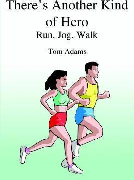 There's Another Kind of Hero : Run, Jog, Walk