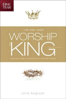 The One Year Worship the King Devotional