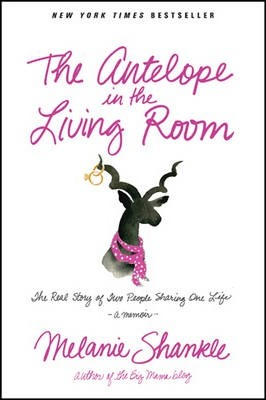 The Antelope in the Living Room : The Real Story of Two People Sharing One Life