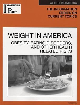 Weight in America: Obesity, Eating Disorders, and Other Health Risks