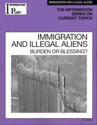 Immigrants And Immigration Blessing Or Burden Essay