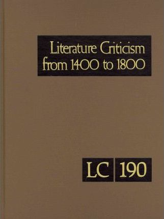 Literature Criticism from 1400 to 1800, Volume 190