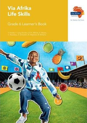 Via Afrika Life Skills: Gr 6: Learner's Book