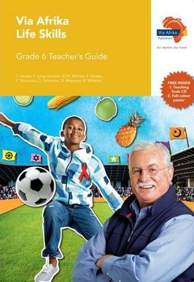 Via Afrika Life Skills: Gr 6: Teacher's Guide