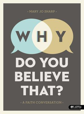 Why Do You Believe That? - Bible Study Book