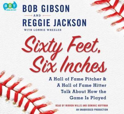 Thebridgelondon-ils.co.uk Sixty Feet, Six Inches : A Hall of Fame Pitcher & a Hall of Fame Hitter Talk about How the Game Is Played image