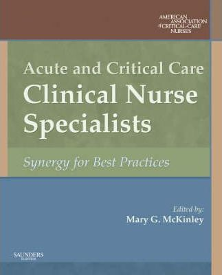 Acute and Critical Care Clinical Nurse Specialists: Synergy for Best Practices