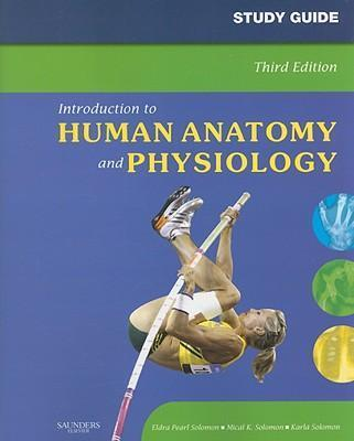 Study Guide for Introduction to Human Anatomy and Physiology : Eldra ...