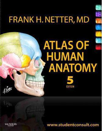 Atlas Of Human Anatomy Frank H Netter 9781416059516