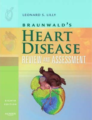 Braunwald S Heart Disease Review And Assessment Leonard S Lilly