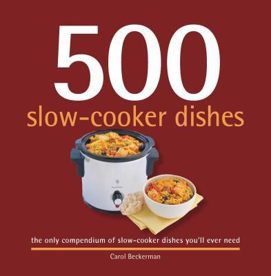 500 Slow-Cooker Dishes