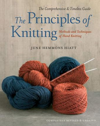 The Principles of Knitting, June Hemmons Hiatt. Book recommendation by I Wool Knit