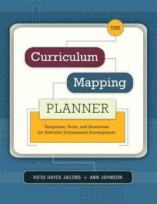 The Curriculum Mapping Planner: Templates, Tools, and Resources for Effective Professional Development