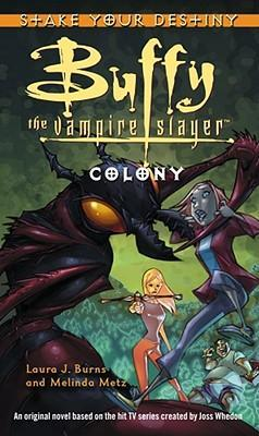 Colony: Buffy the Vampire Slayer - Stake Your Destiny