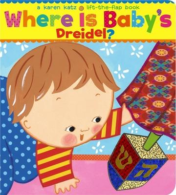 Where Is Baby's Dreidel? : A Lift-The-Flap Book