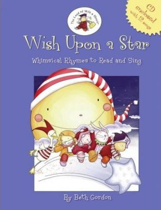 Wish Upon a Star  Whimsical Rhymes to Read and Sing