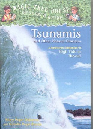 Tsunamis and Other Natural Disasters  A Nonfiction Companion to Magic Tree House #28 High Tide in Hawaii