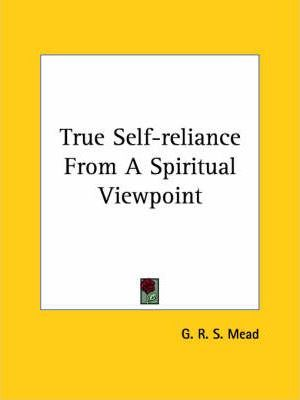 True Self-Reliance from a Spiritual Viewpoint