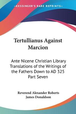 Tertullianus Against Marcion