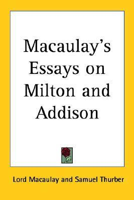 Essays Topics In English Macaulays Essays On Milton And Addison Topics For Synthesis Essay also Wonder Of Science Essay Macaulays Essays On Milton And Addison  Lord Macaulay   Science Essay Topic