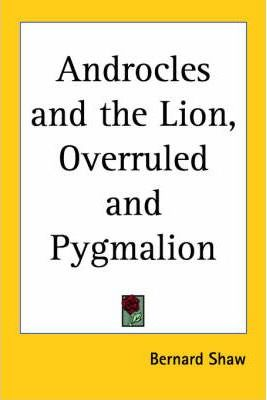 Androcles and the Lion, Overruled and Pygmalion