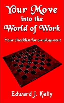 Your Move into the World of Work: Your Checklist for Employment