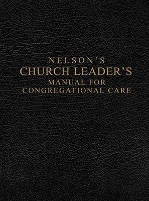Nelson's Church Leader's Manual for Congregational Care  NKJV Edition