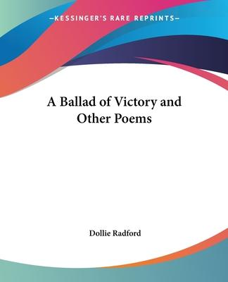 A Ballad of Victory and Other Poems