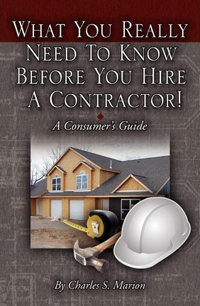 What You Really Need to Know Before You Hire a Contractor