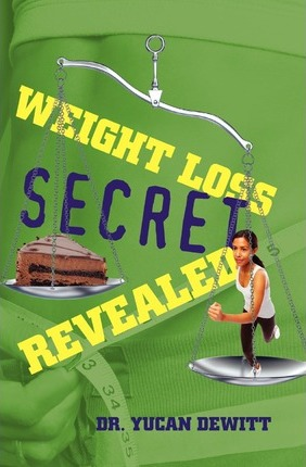 Weight Loss Secret Revealed – Yucan Dewitt