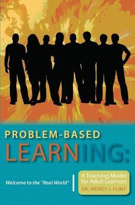 Problem-based Learning  Welcome to the Real World A Teaching Model for Adult Learners