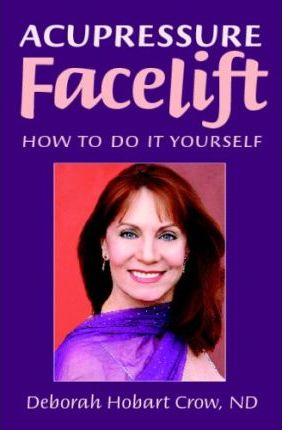 Acupressure Facelift : How to Do It Yourself