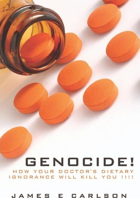 Genocide : How Your Doctor's Dietary Ignorance Will Kill You!!!!