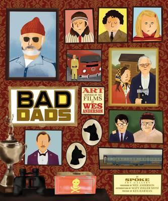 The Wes Anderson Collection: Bad Dads : Art Inspired by the Films of Wes Anderson