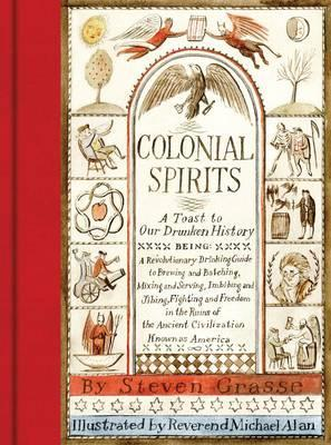 Colonial Spirits: A Toast to Our Drunken History : A Toast to Our Drunken History