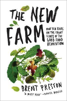 New Farm, The:Our Ten Years on the Front Lines of the Good Food R