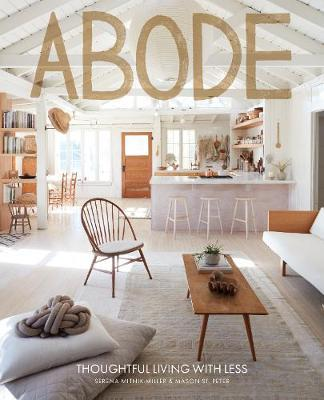 Abode : Thoughtful Living with Less
