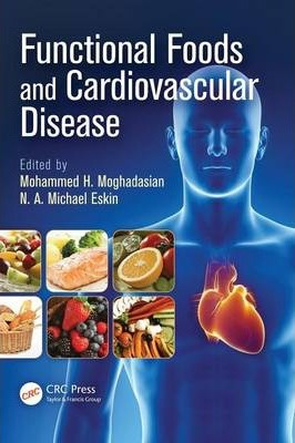 Functional Foods and Cardiovascular Disease – Mohammed H. Moghadisian