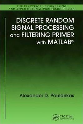 Discrete Random Signal Processing and Filtering Primer with