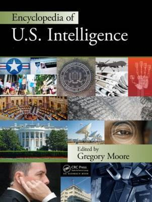 Encyclopedia of U.S. Intelligence - Two Volume Set (Print Version)