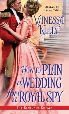 How To Plan A Wedding For A Royal Spy