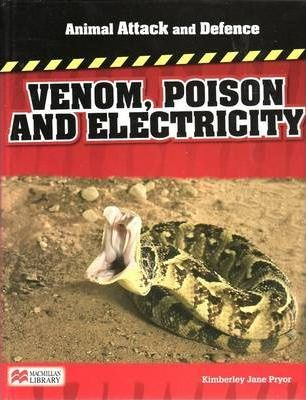 Animal Attack and Defence Venom Poison and Electricity Macmillan Library