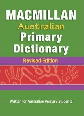 Australian Primary School Dictionary - Written for Australian Primary Students