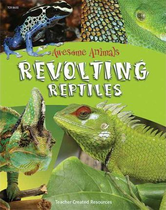 Awesome Animals: Revolting Reptiles