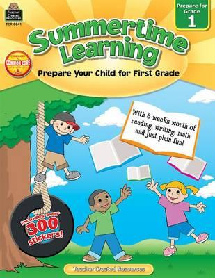 Summertime Learning, Grade 1: Prepare Your Child for First Grade