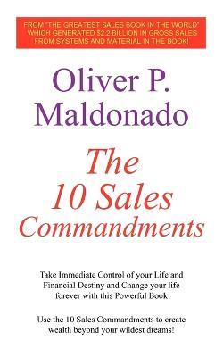 The 10 Sales Commandments: Take Immediate Control of Your Life and Financial Destiny and Change Your Life Forever with This Powerful Book